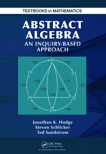 Abstract Algebra: An Inquiry Based Approach - CRC Press Book