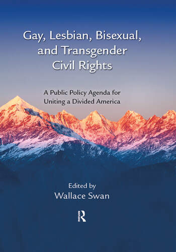 Gay, Lesbian, Bisexual, and Transgender Civil Rights A Public Policy Agenda for Uniting a Divided America book cover