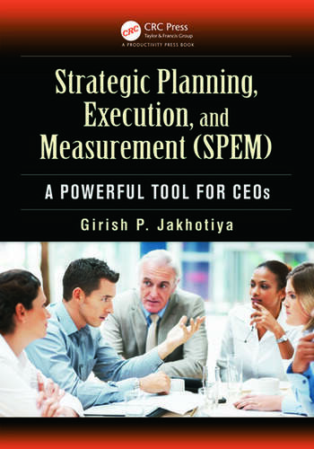 Strategic Planning, Execution, and Measurement (SPEM) A Powerful Tool for CEOs book cover