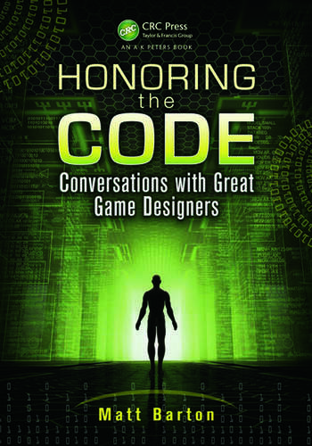 Honoring the Code Conversations with Great Game Designers book cover
