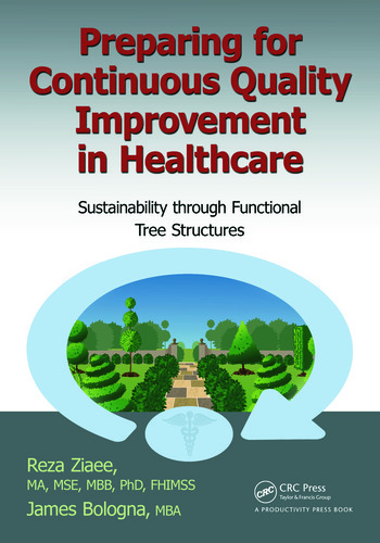 Preparing for Continuous Quality Improvement for Healthcare Sustainability through Functional Tree Structures book cover