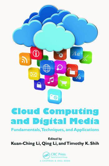 Cloud Computing and Digital Media Fundamentals, Techniques, and Applications book cover