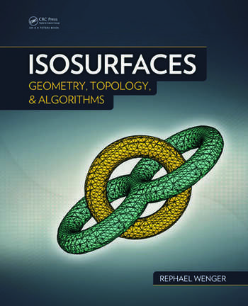 Isosurfaces Geometry, Topology, and Algorithms book cover