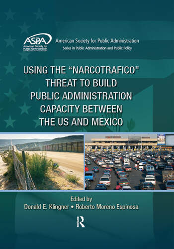 Using the Narcotrafico Threat to Build Public Administration Capacity between the US and Mexico book cover
