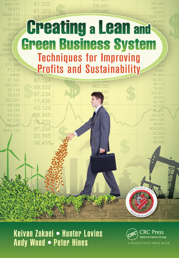 Creating a Lean and Green Business System Techniques for Improving Profits and Sustainability book cover