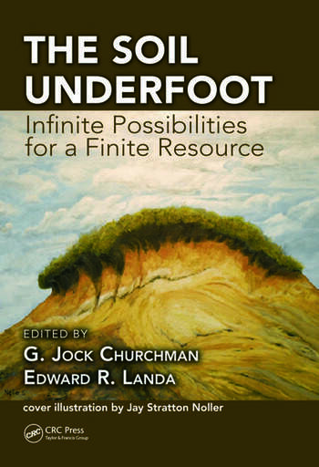The Soil Underfoot Infinite Possibilities for a Finite Resource book cover