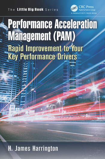 Performance Acceleration Management (PAM) Rapid Improvement to Your Key Performance Drivers book cover