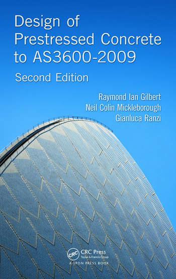 Design of Prestressed Concrete to AS3600-2009 - CRC Press Book
