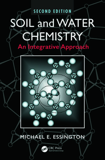 Soil and Water Chemistry An Integrative Approach, Second Edition book cover