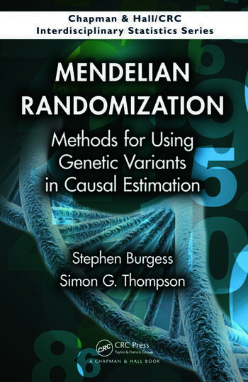 Mendelian Randomization Methods for Using Genetic Variants in Causal Estimation book cover