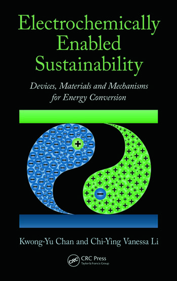 Electrochemically Enabled Sustainability Devices, Materials and Mechanisms for Energy Conversion book cover