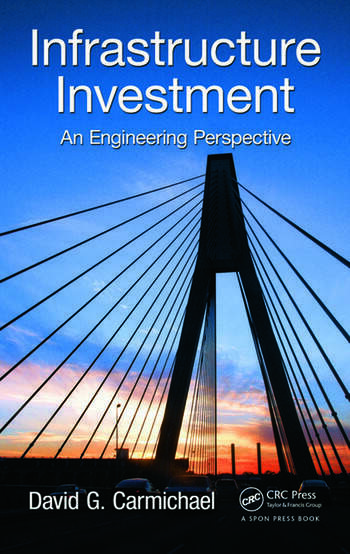Infrastructure Investment An Engineering Perspective book cover