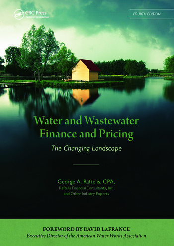 Water and Wastewater Finance and Pricing The Changing Landscape, Fourth Edition book cover