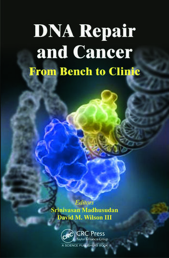 DNA Repair and Cancer From Bench to Clinic book cover