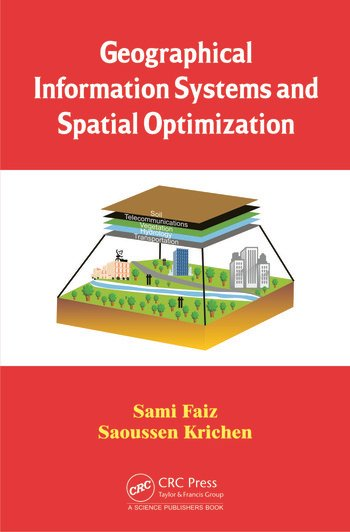 Geographical Information Systems and Spatial Optimization book cover