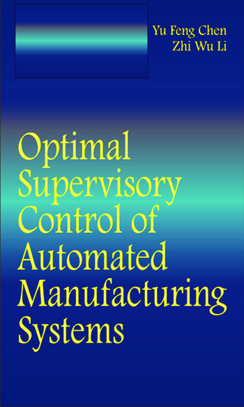 Optimal Supervisory Control of Automated Manufacturing Systems book cover