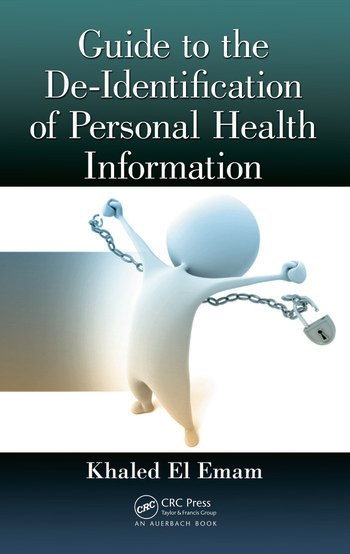 Guide to the De-Identification of Personal Health Information book cover