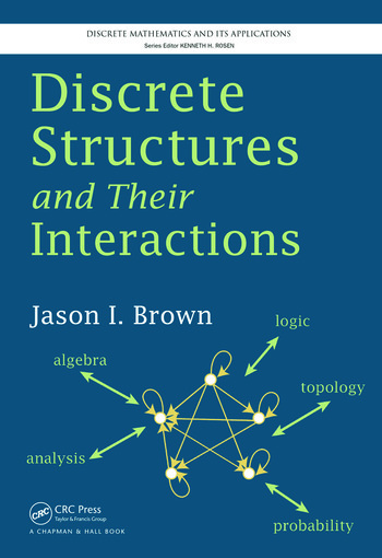 Discrete Structures and Their Interactions - CRC Press Book