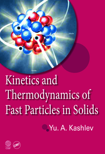 Kinetics and Thermodynamics of Fast Particles in Solids book cover