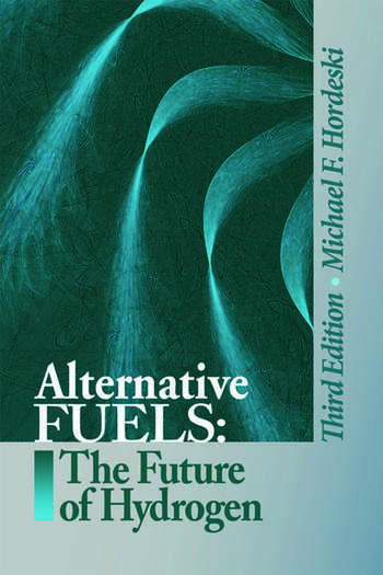 Alternative Fuels The Future of Hydrogen, Third Edition book cover