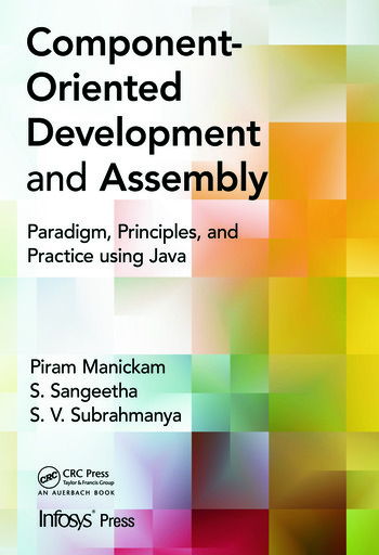 Component- Oriented Development and Assembly Paradigm, Principles, and Practice using Java book cover