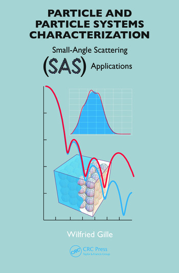 Particle and Particle Systems Characterization Small-Angle Scattering (SAS) Applications book cover