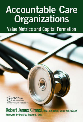 Accountable Care Organizations Value Metrics and Capital Formation book cover