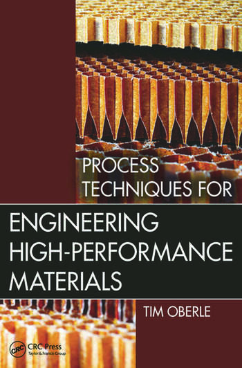 Process Techniques for Engineering High-Performance Materials book cover