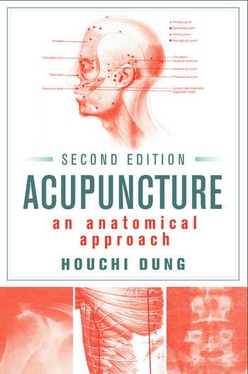 Acupuncture An Anatomical Approach, Second Edition book cover
