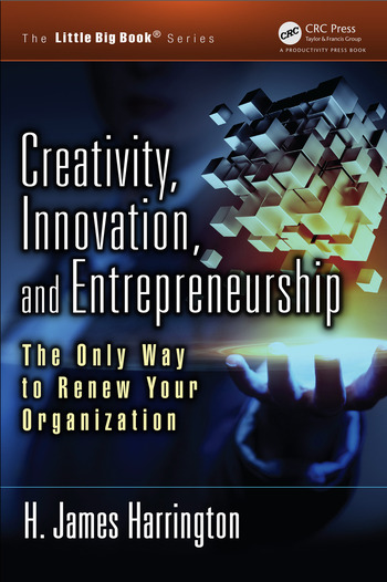 Creativity, Innovation, and Entrepreneurship The Only Way to Renew Your Organization book cover