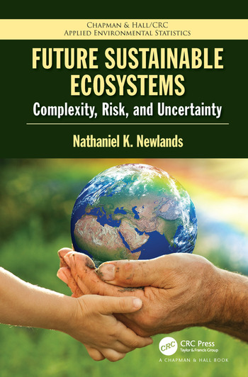 Future Sustainable Ecosystems Complexity, Risk, and Uncertainty book cover