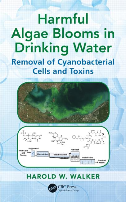 Harmful Algae Blooms in Drinking Water Removal of Cyanobacterial Cells and Toxins book cover