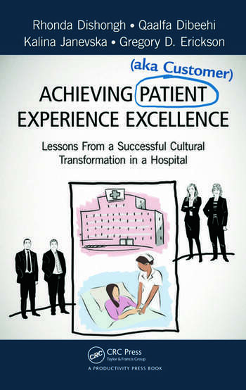 Achieving Patient (aka Customer) Experience Excellence Lessons From a Successful Cultural Transformation in a Hospital book cover