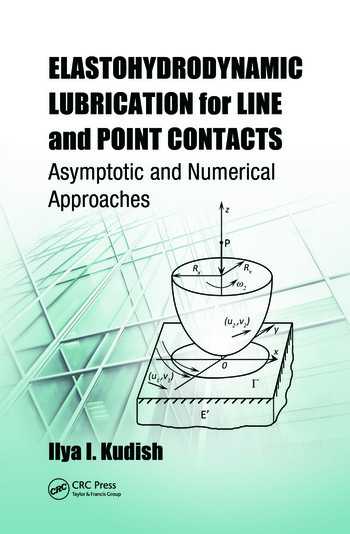 Elastohydrodynamic Lubrication for Line and Point Contacts Asymptotic and Numerical Approaches book cover