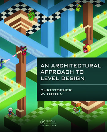 Awesome An Architectural Approach To Level Design Book Cover