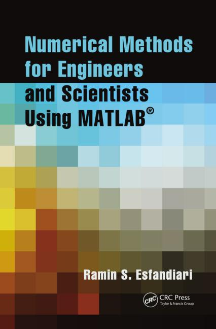 Numerical Methods for Engineers and Scientists Using MATLAB® book cover