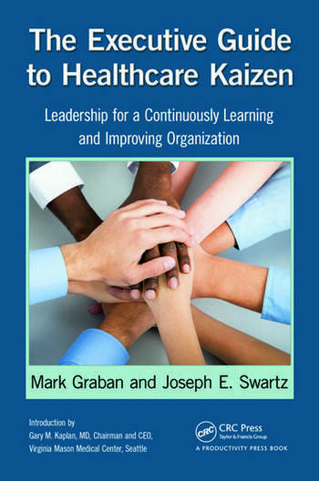 The Executive Guide to Healthcare Kaizen Leadership for a Continuously Learning and Improving Organization book cover