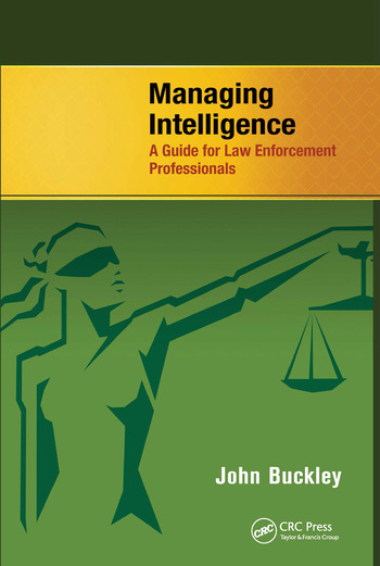 Managing Intelligence A Guide for Law Enforcement Professionals book cover