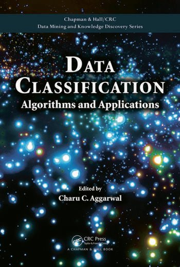Data Classification Algorithms and Applications book cover