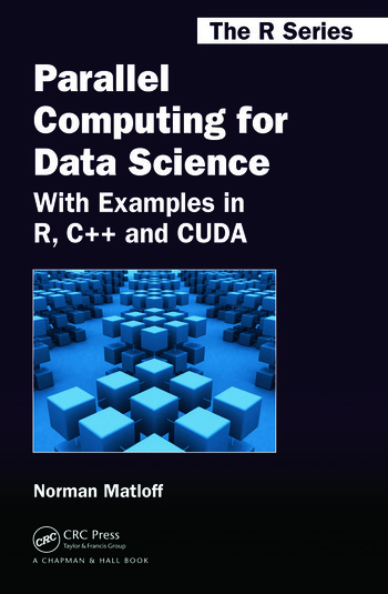Parallel Computing for Data Science With Examples in R, C++ and CUDA book cover