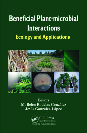 Beneficial Plant-microbial Interactions Ecology and Applications book cover