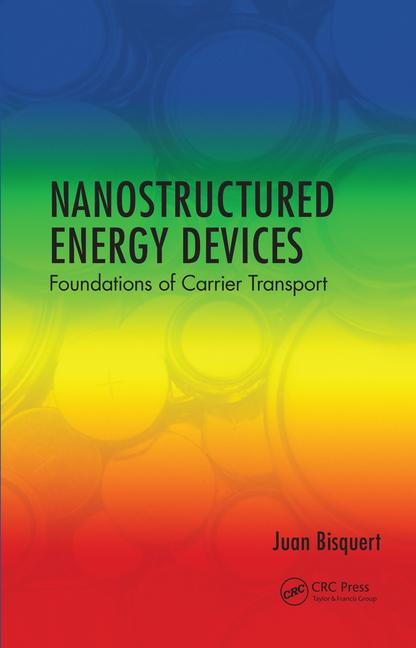 Nanostructured Energy Devices Foundations of Carrier Transport book cover