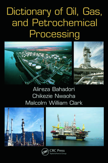 Dictionary of Oil, Gas, and Petrochemical Processing book cover