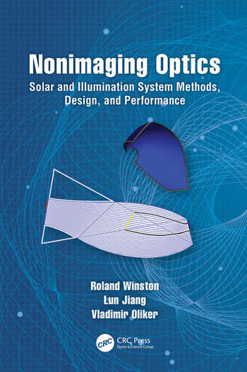 Nonimaging Optics Solar and Illumination System Methods, Design, and Performance book cover