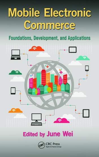 Mobile Electronic Commerce Foundations, Development, and Applications book cover