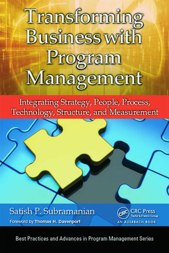 Transforming Business with Program Management Integrating Strategy, People, Process, Technology, Structure, and Measurement book cover