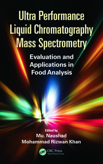 Ultra Performance Liquid Chromatography Mass Spectrometry Evaluation and Applications in Food Analysis book cover