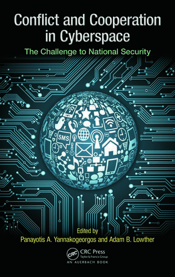 Conflict and Cooperation in Cyberspace The Challenge to National Security book cover