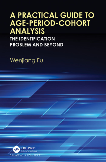 A Practical Guide to Age-Period-Cohort Analysis The Identification Problem and Beyond book cover