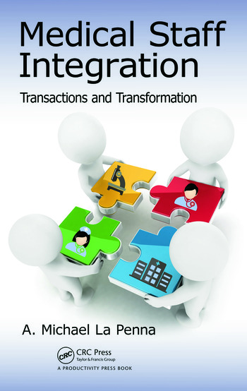 Medical Staff Integration Transactions and Transformation book cover